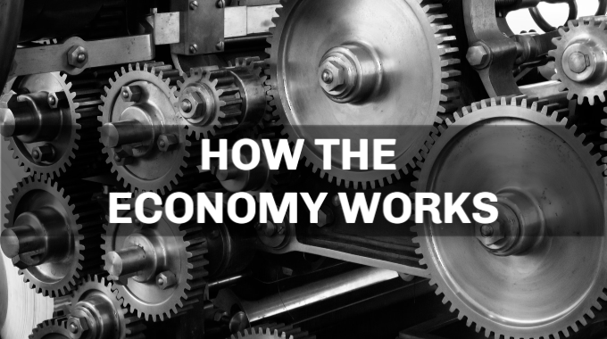 Understanding How The Economy Works