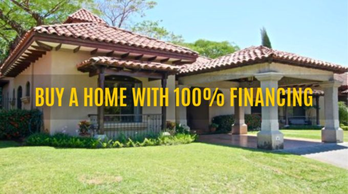 How To Buy A Home With 100% Financing